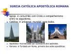 igreja cat lica apost lica romana