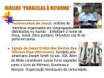 igrejas paralelas reforma