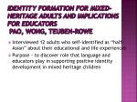identity formation for mixed heritage adults and implications for educators pao wong teuben rowe