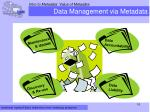 data management via metadata