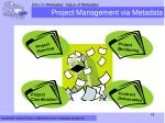 project management via metadata