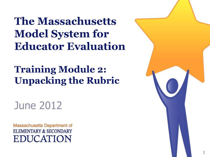 the massachusetts model system for educator evaluation training module 2 unpacking the rubric n.