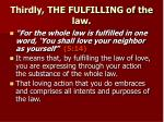 thirdly the fulfilling of the law