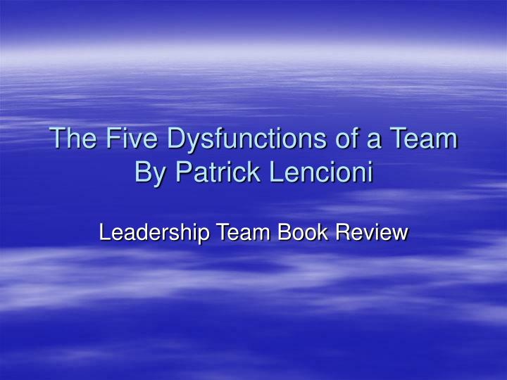 the five dysfunctions of a team by patrick lencioni n.