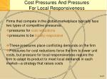 cost pressures and pressures for local responsiveness