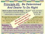 principle 5 be determined and desire to do right