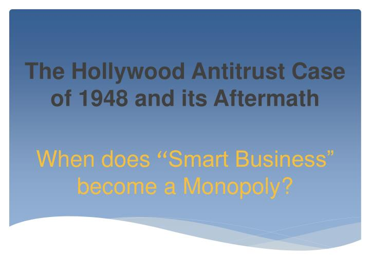 the hollywood antitrust case of 1948 and its aftermath n.