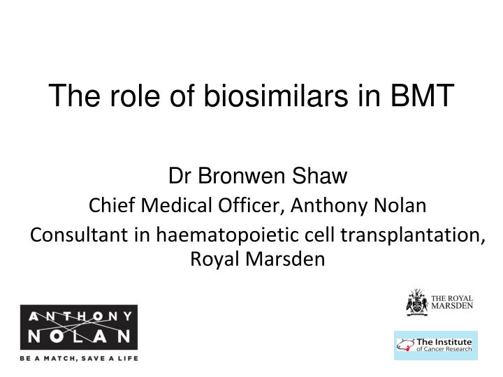 the role of biosimilars in bmt n.