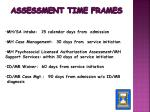 assessment time frames