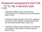 homework assignments must link to the treatment plan