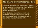 multi level curtis decomposition