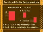 two level curtis decomposition