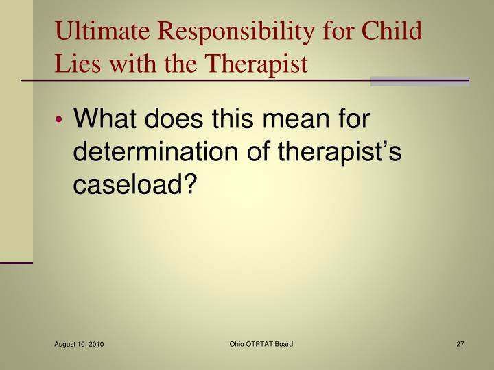 Ultimate Responsibility for Child Lies with the Therapist