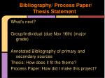 bibliography process paper thesis statement
