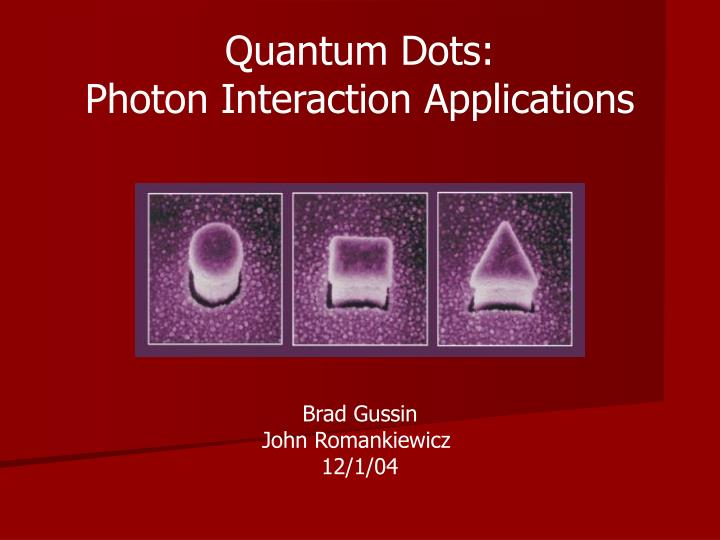 quantum dots photon interaction applications n.