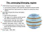 the converging diverging regions