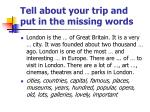 tell about your trip and put in the missing words