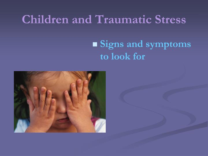 Children and Traumatic Stress