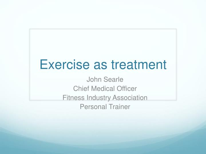 exercise as treatment n.