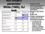 null subject parameter white 1985 gj task