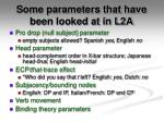 some parameters that have been looked at in l2a