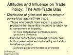 attitudes and influence on trade policy the anti trade bias