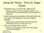 using the theory the u s sugar quota1