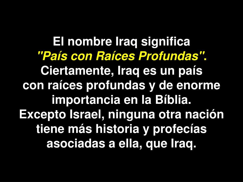 El nombre Iraq significa