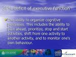 30 deficit of executive function
