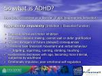 so what is adhd