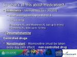 so what s all this about medication