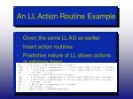 an ll action routine example