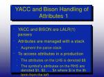 yacc and bison handling of attributes 1