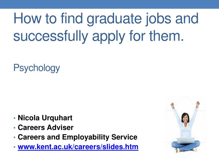 how to find graduate jobs and successfully apply for them psychology n.