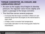 torque converter oil cooler and lubrication circuit