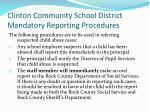 clinton community school district mandatory reporting procedures