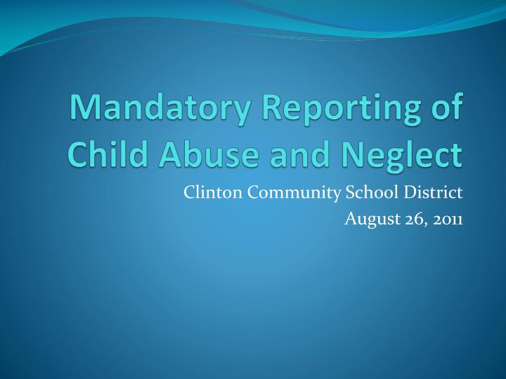 mandatory reporting of child abuse and neglect n.