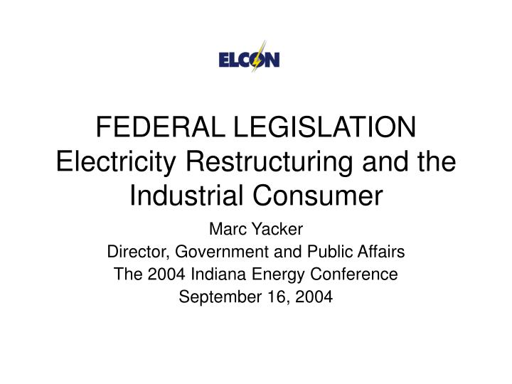 federal legislation electricity restructuring and the industrial consumer n.