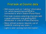 first look at cosmic data
