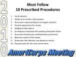 must follow 10 prescribed procedures