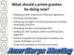 what should a prime grantee be doing now