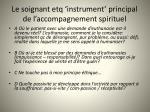 le soignant etq instrument principal de l accompagnement spirituel