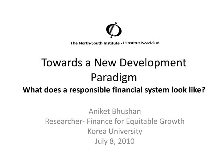 towards a new development paradigm what does a responsible financial system look like n.
