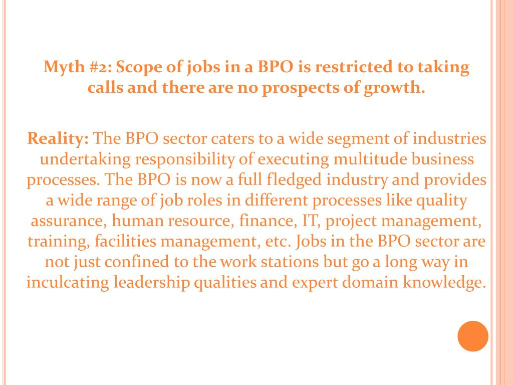 Myth #2: Scope of jobs in a BPO is restricted to taking calls and there are no prospects of growth.