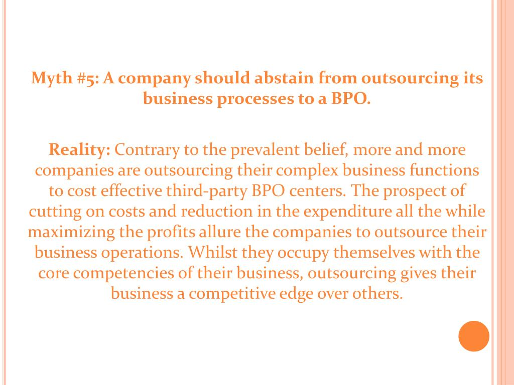 Myth #5: A company should abstain from outsourcing its business processes to a BPO.