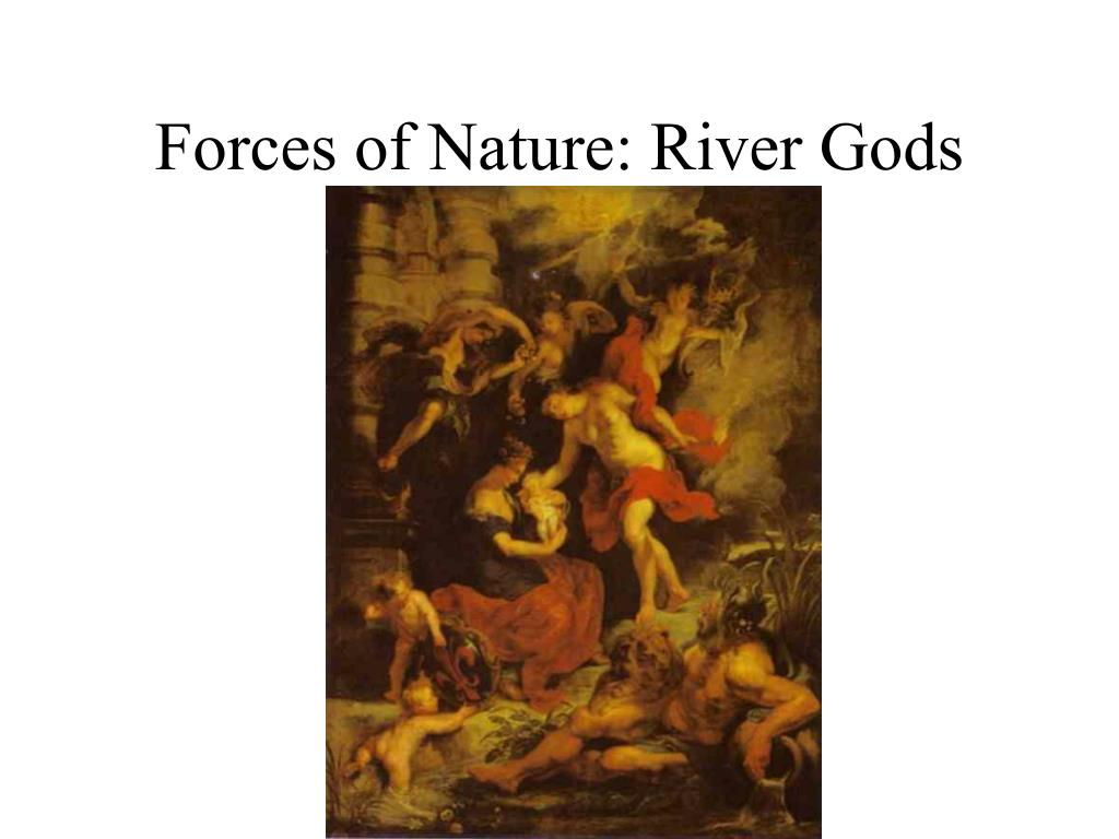 Forces of Nature: River Gods