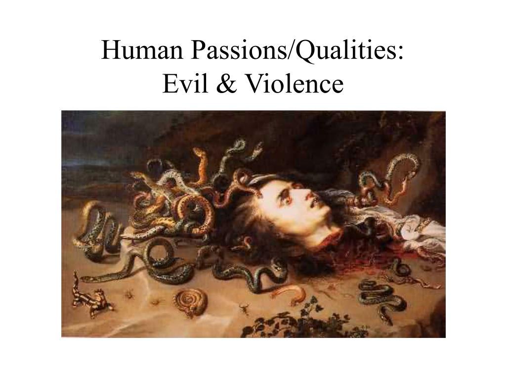 Human Passions/Qualities: