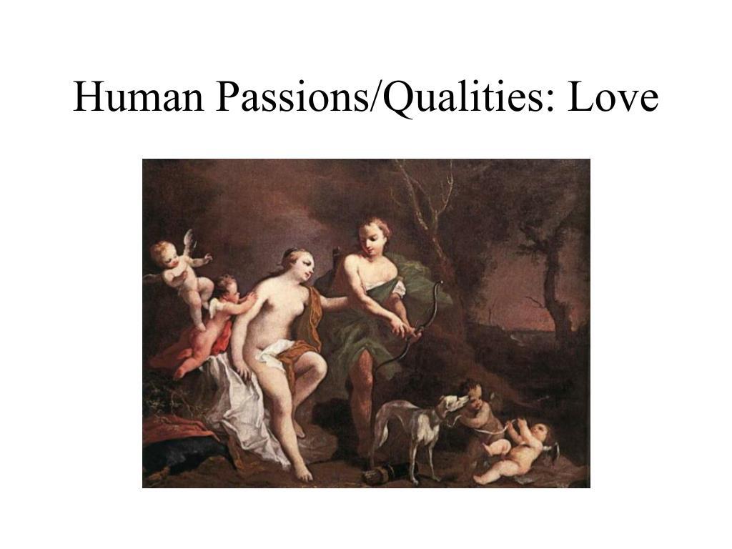 Human Passions/Qualities: Love