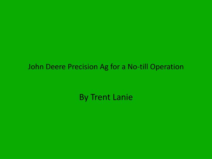 john deere precision ag for a no till operation n.