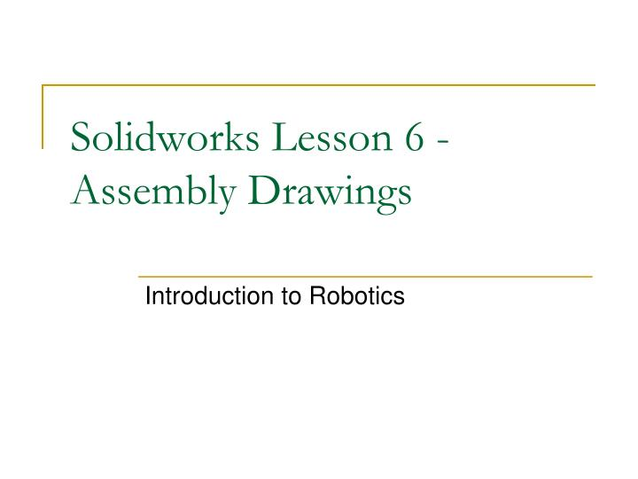 solidworks lesson 6 assembly drawings n.